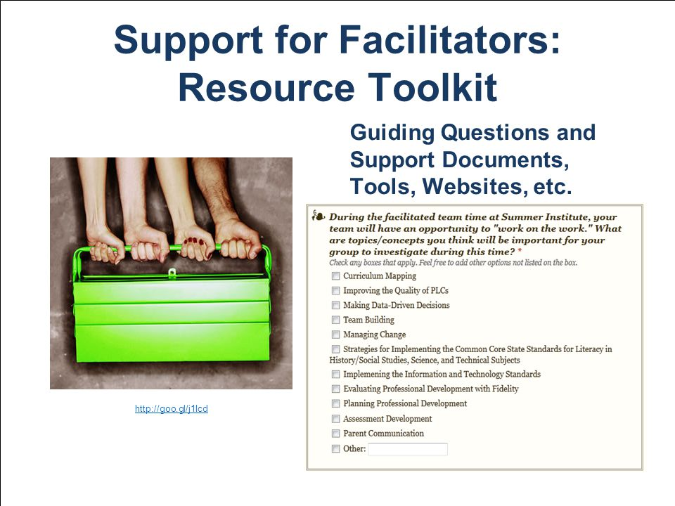 Support for Facilitators: Resource Toolkit http://goo.gl/j1Icd Guiding Questions and Support Documents, Tools, Websites, etc.