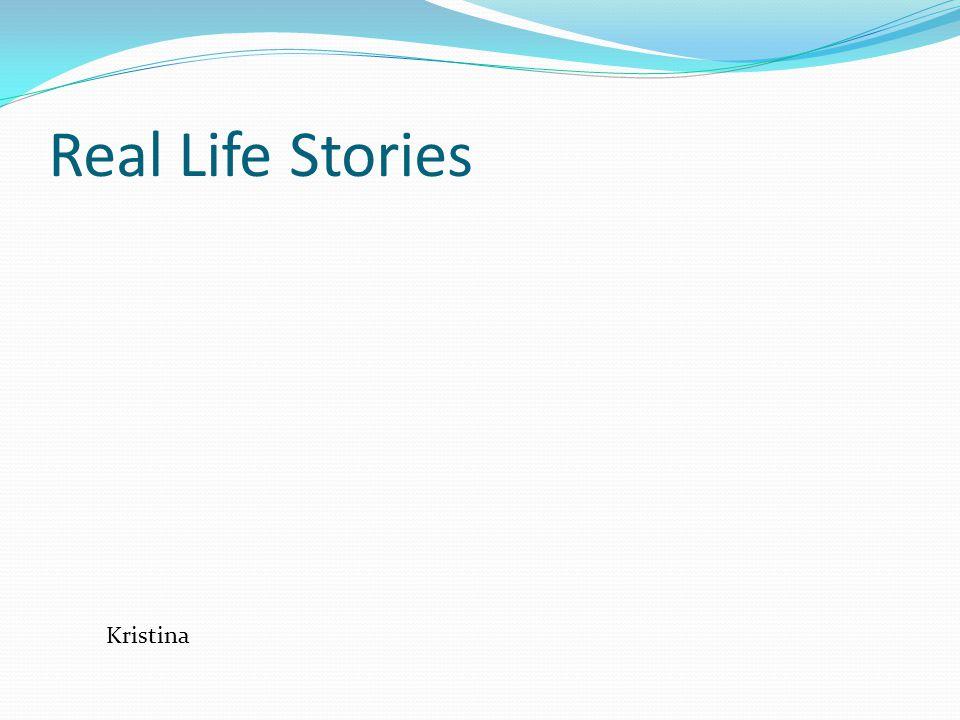 Real Life Stories Kristina