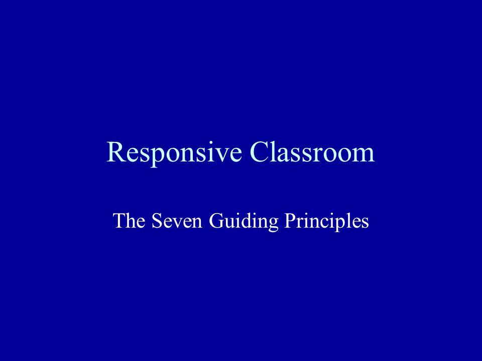 Responsive Classroom The Seven Guiding Principles