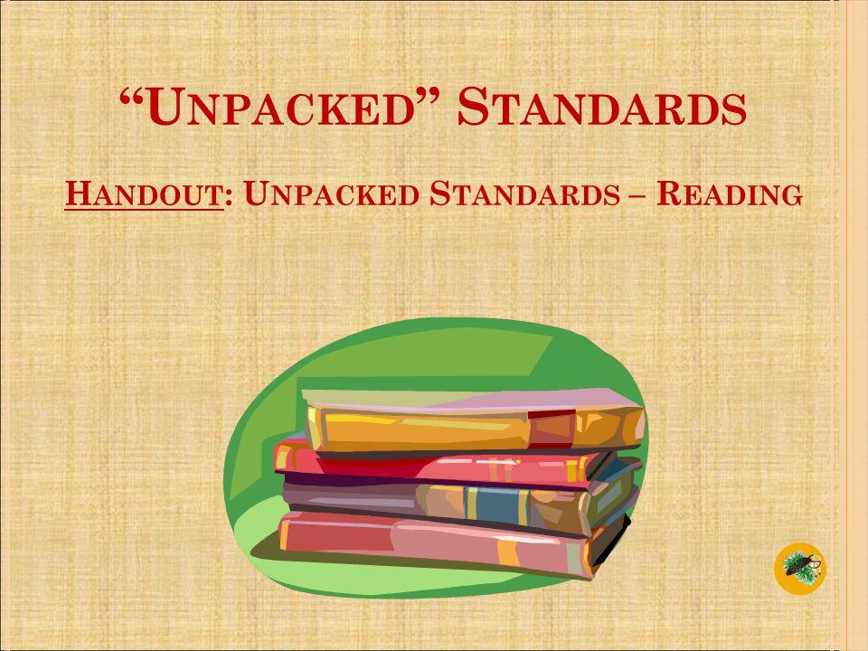 U NPACKED S TANDARDS H ANDOUT : U NPACKED S TANDARDS – R EADING