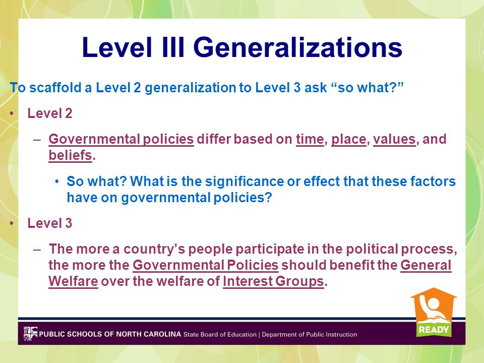 """Level III Generalizations To scaffold a Level 2 generalization to Level 3 ask """"so what?"""" Level 2 –Governmental policies differ based on time, place, v"""