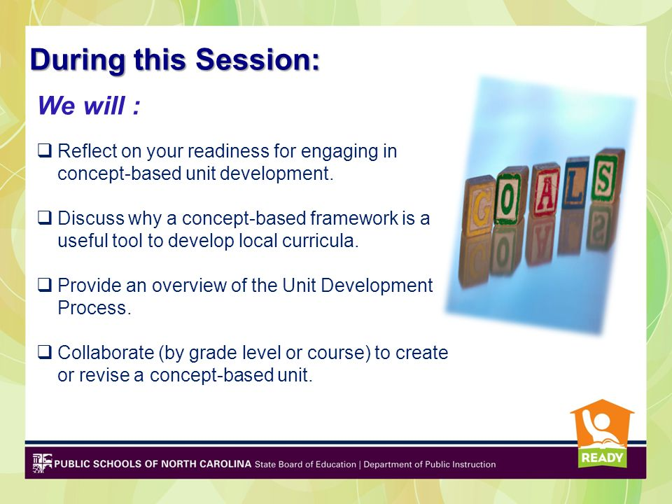During this Session:  Reflect on your readiness for engaging in concept-based unit development.  Discuss why a concept-based framework is a useful t
