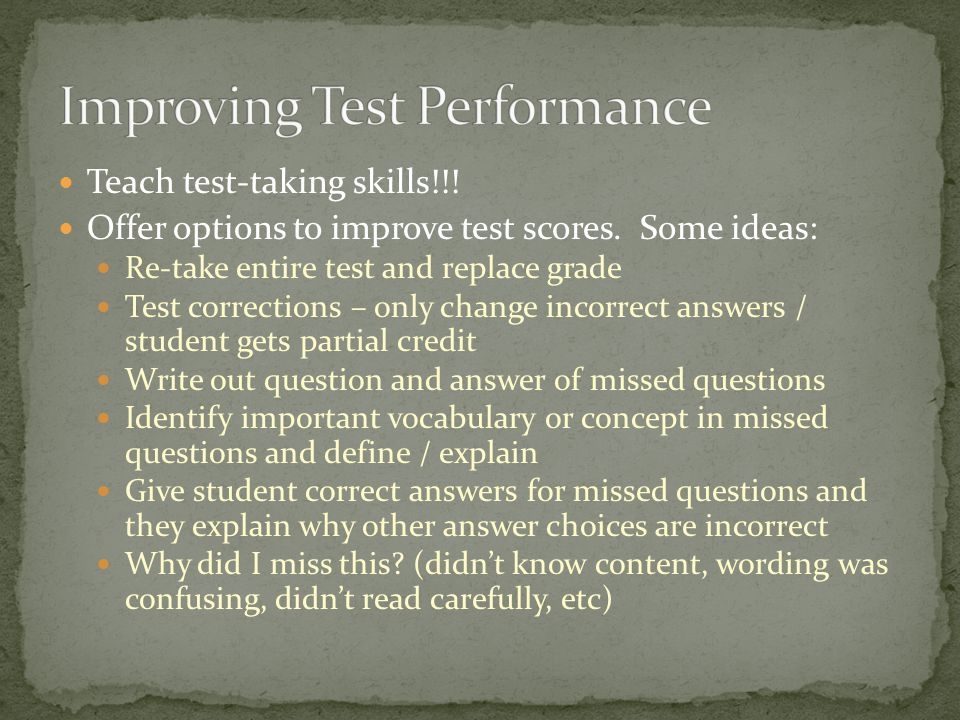Teach test-taking skills!!. Offer options to improve test scores.