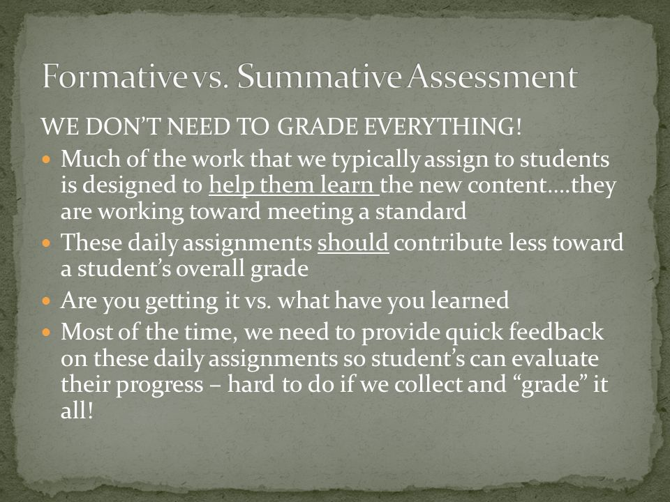 WE DON'T NEED TO GRADE EVERYTHING.