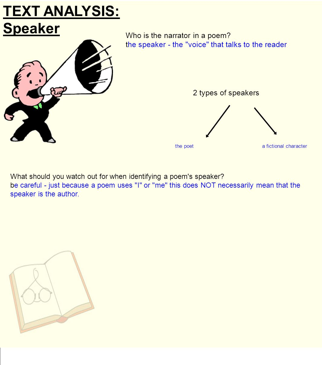 TEXT ANALYSIS: Speaker Who is the narrator in a poem.