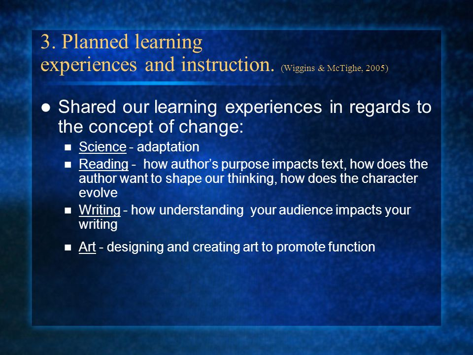 3. Planned learning experiences and instruction.
