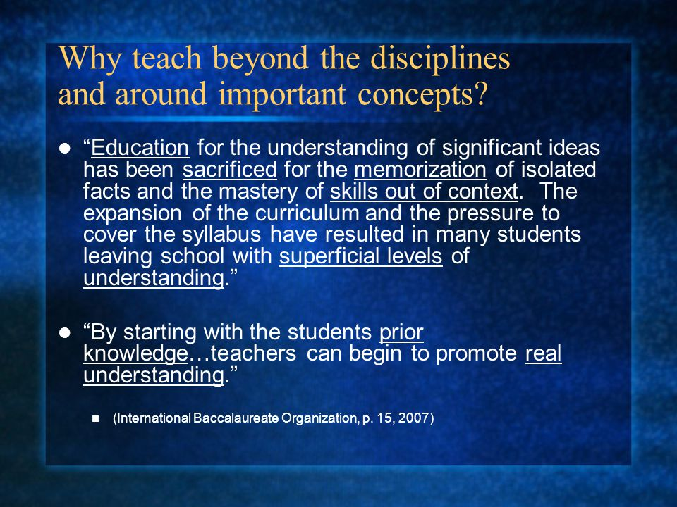 Why teach beyond the disciplines and around important concepts.