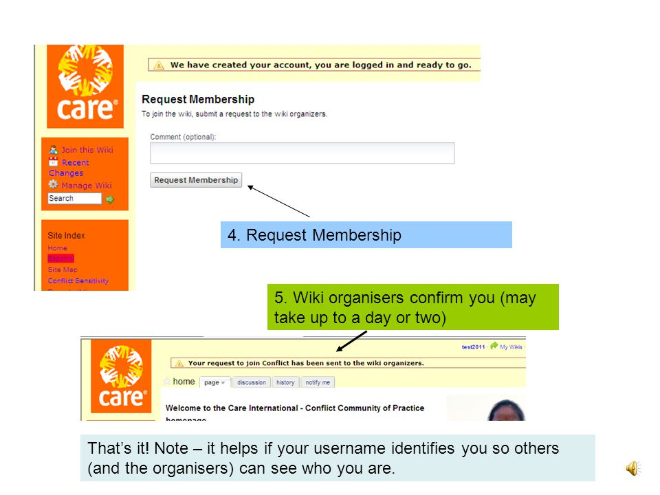 4. Request Membership 5. Wiki organisers confirm you (may take up to a day or two) That's it.