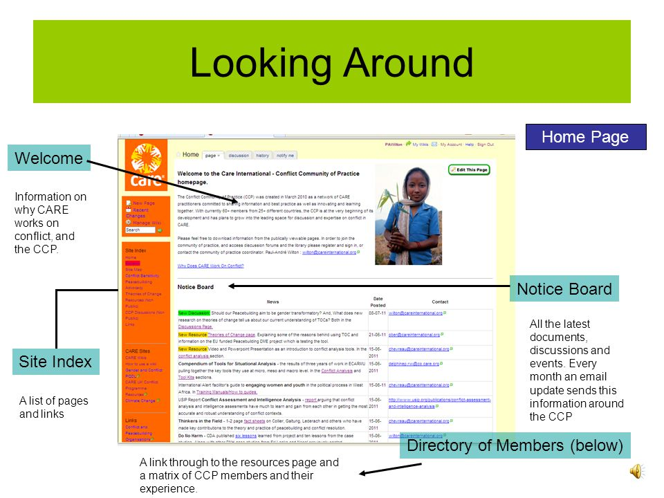 Looking Around Welcome Site Index Notice Board Directory of Members (below) Home Page Information on why CARE works on conflict, and the CCP.
