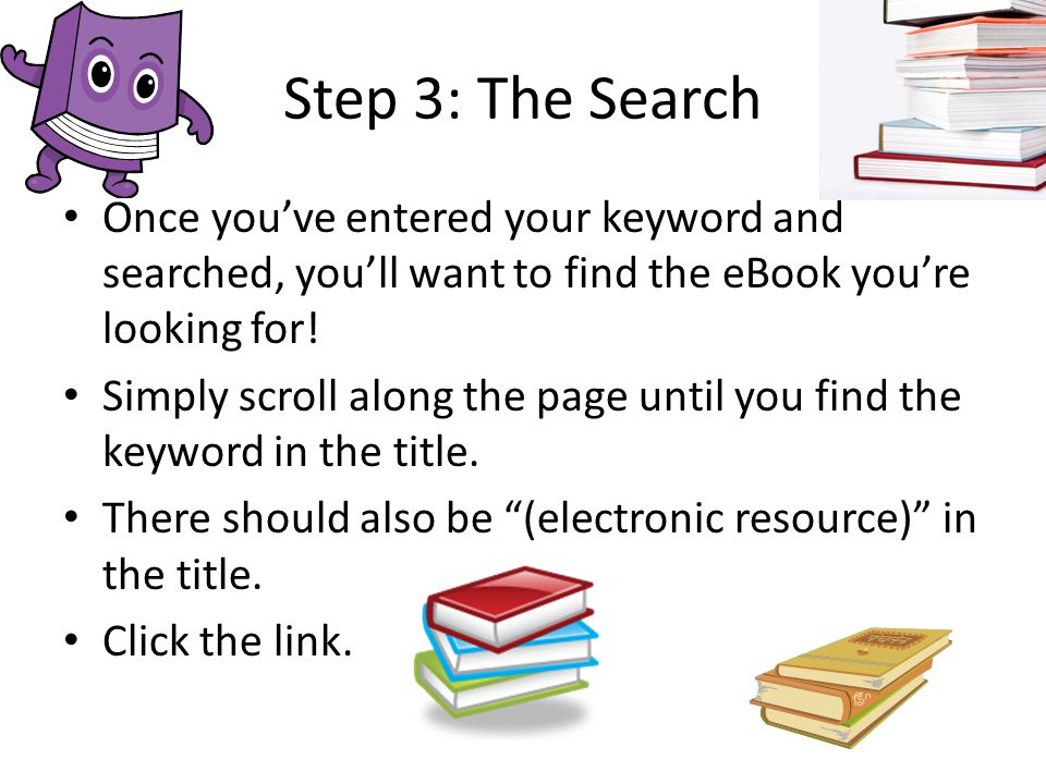 Step 3: The Search Once you've entered your keyword and searched, you'll want to find the eBook you're looking for.