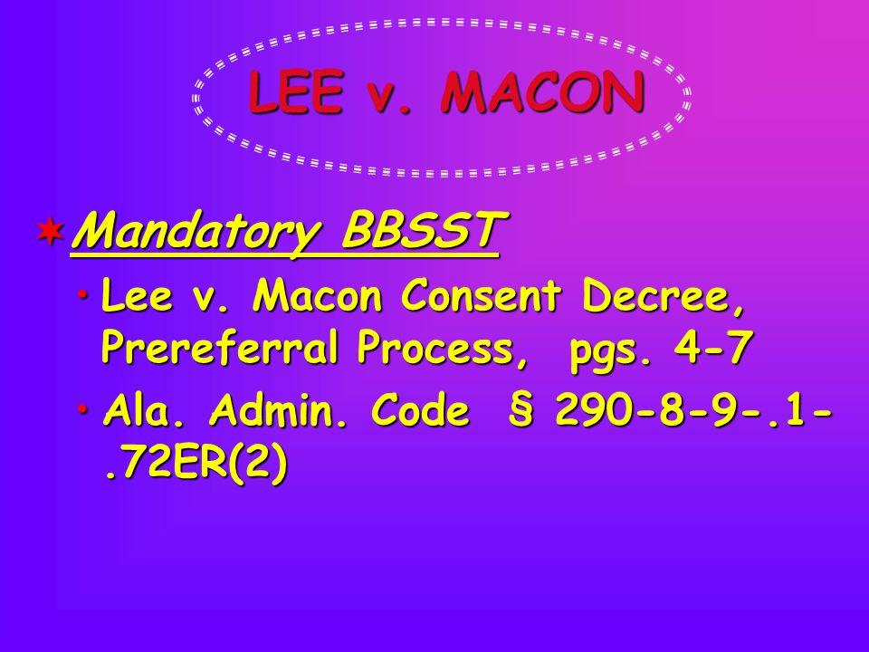 LEE v. MACON  Mandatory BBSST Lee v. Macon Consent Decree, Prereferral Process, pgs.