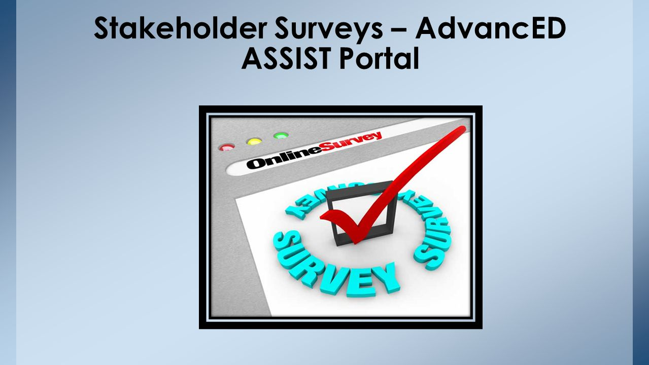 Stakeholder Surveys – AdvancED ASSIST Portal
