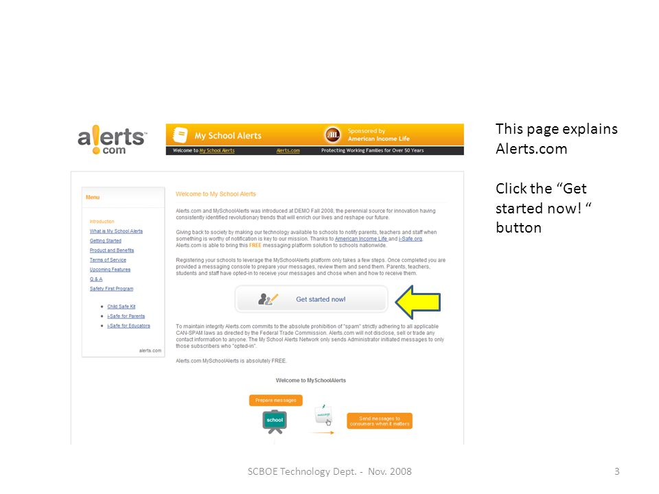 This page explains Alerts.com Click the Get started now.