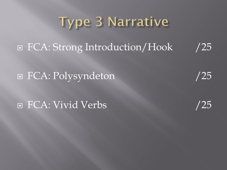  FCA: Strong Introduction/Hook/25  FCA: Polysyndeton/25  FCA: Vivid Verbs/25