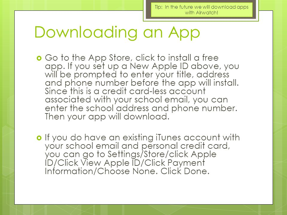 Downloading an App  Go to the App Store, click to install a free app.