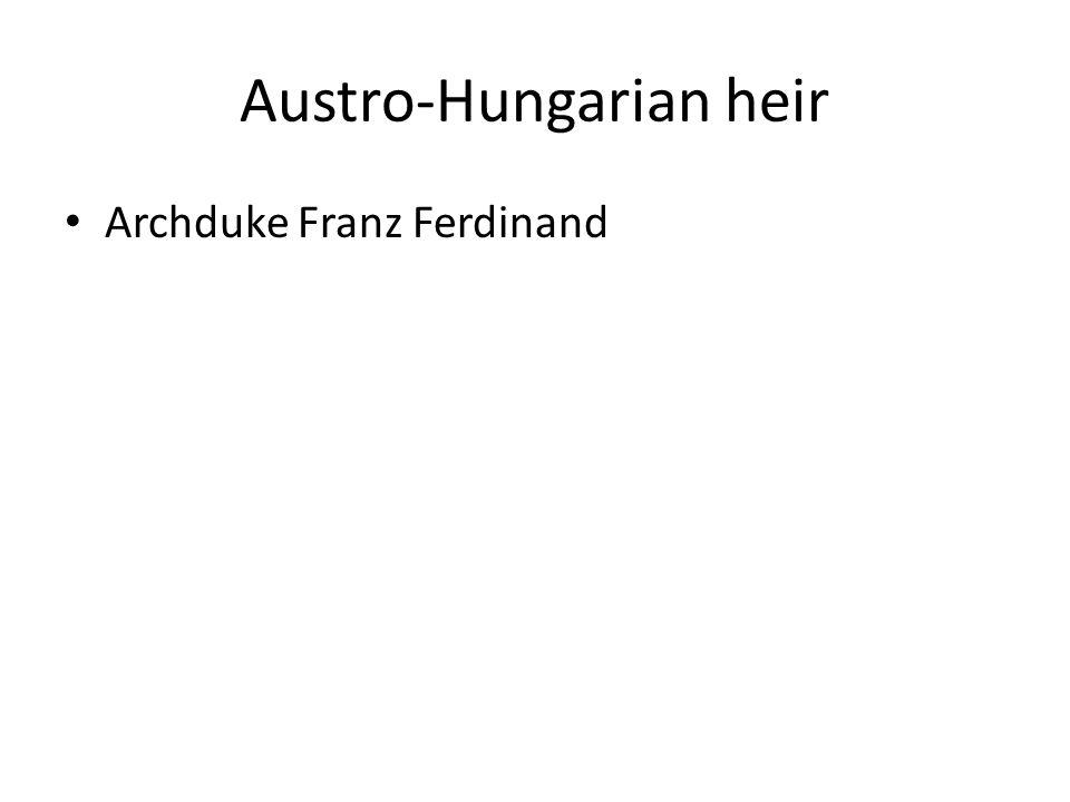Austro-Hungarian heir Archduke Franz Ferdinand