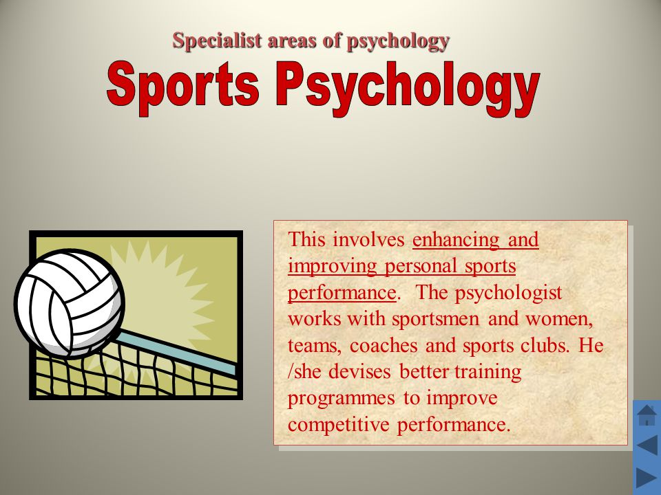 Specialist areas of psychology This involves enhancing and improving personal sports performance.
