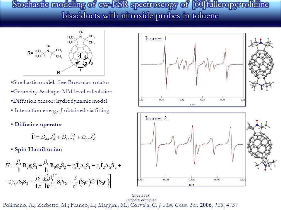 Girse 2009 2nd part: examples Polimeno, A.; Zerbetto, M.; Franco, L.; Maggini, M.; Corvaja, C.