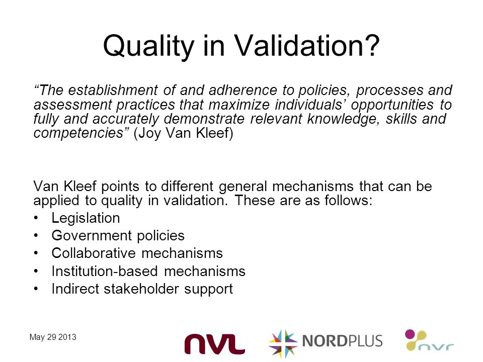 "Quality in Validation? ""The establishment of and adherence to policies, processes and assessment practices that maximize individuals' opportunities to"