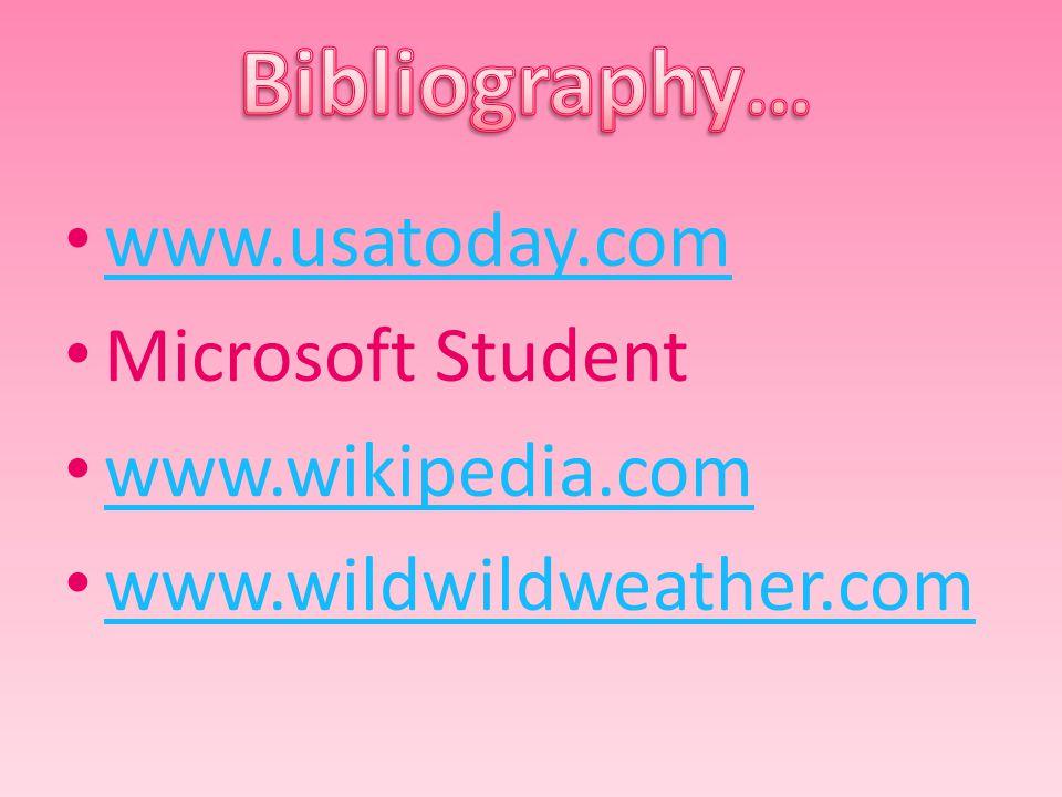 www.usatoday.com Microsoft Student www.wikipedia.com www.wildwildweather.com