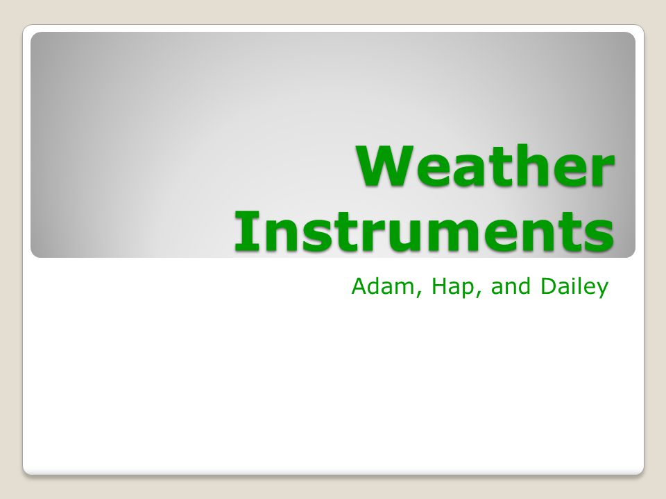 Conclusion Weather instruments like thermometers, barometers, radar, satellites, windsocks, anemometers, hygrometers, rain gauge, weather maps, and weather balloons are important to meteorologists by telling them climate, temperature and much more!