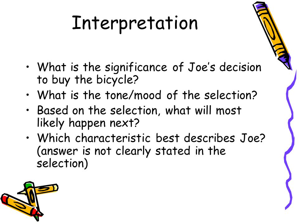 Interpretation What is the significance of Joe's decision to buy the bicycle? What is the tone/mood of the selection? Based on the selection, what wil