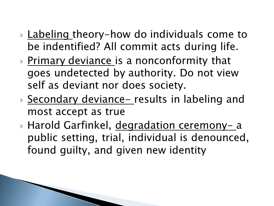  Labeling theory-how do individuals come to be indentified.