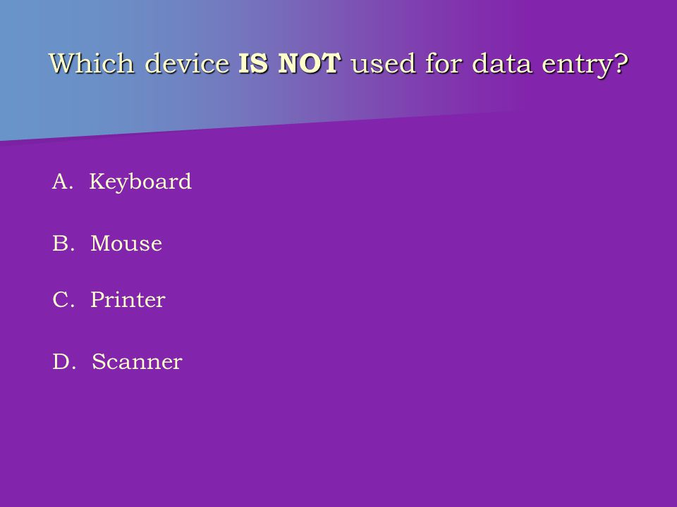 Which hardware device processes data? A. CD-ROM B. Keyboard C. CPU D. Monitor