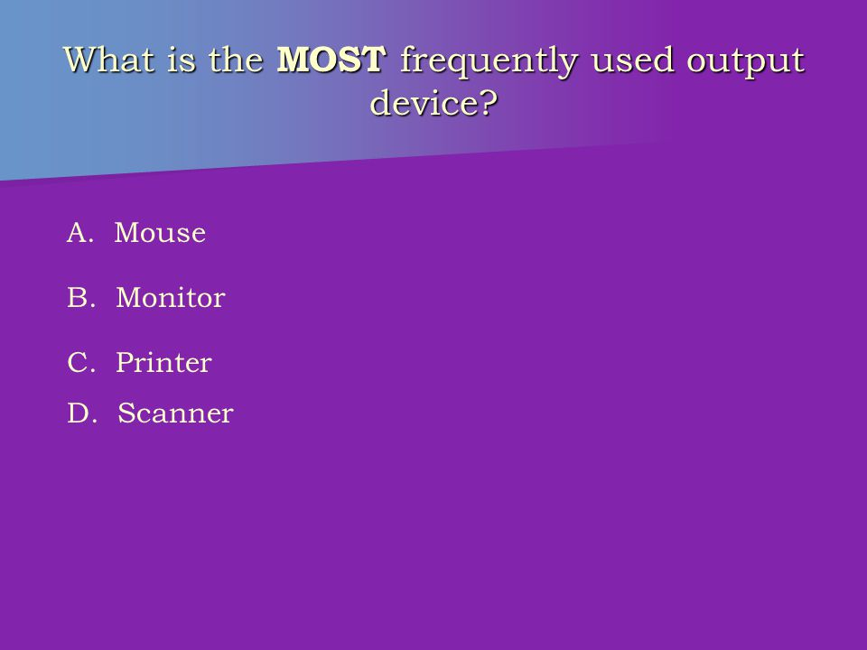 Which device IS NOT used for data entry? A. Keyboard B. Mouse C. Printer D. Scanner
