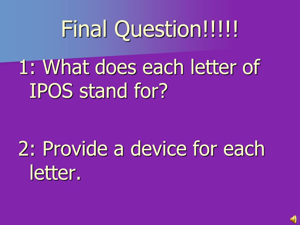 Which IS NOT an example of an output device? A. Joystick B. Monitor C. Printer D. Speaker