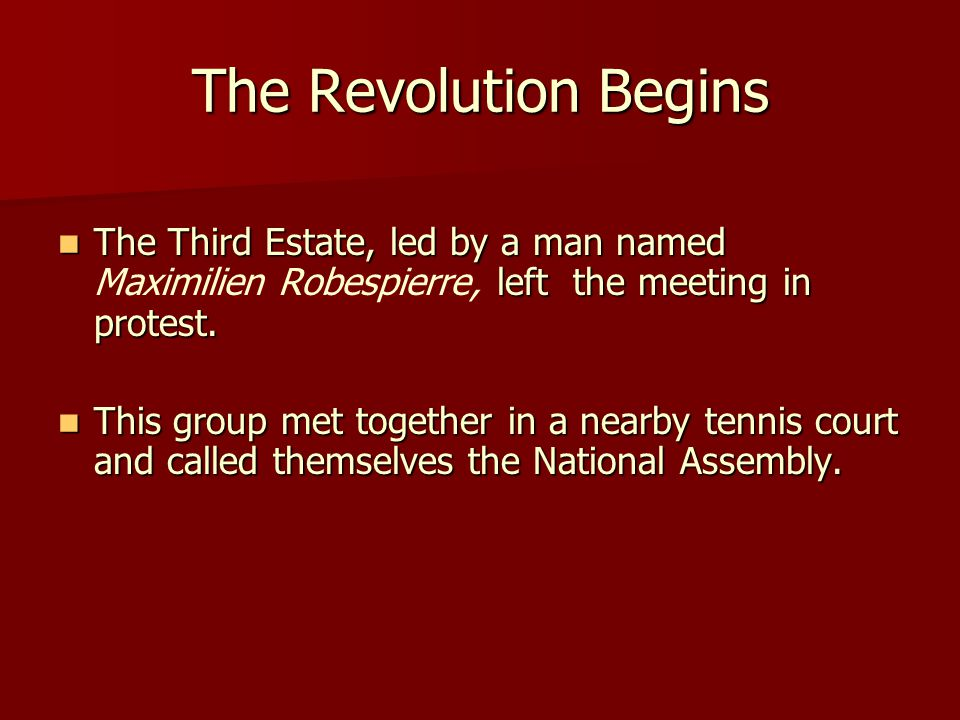 The Revolution Begins The Third Estate, led by a man named left the meeting in protest.