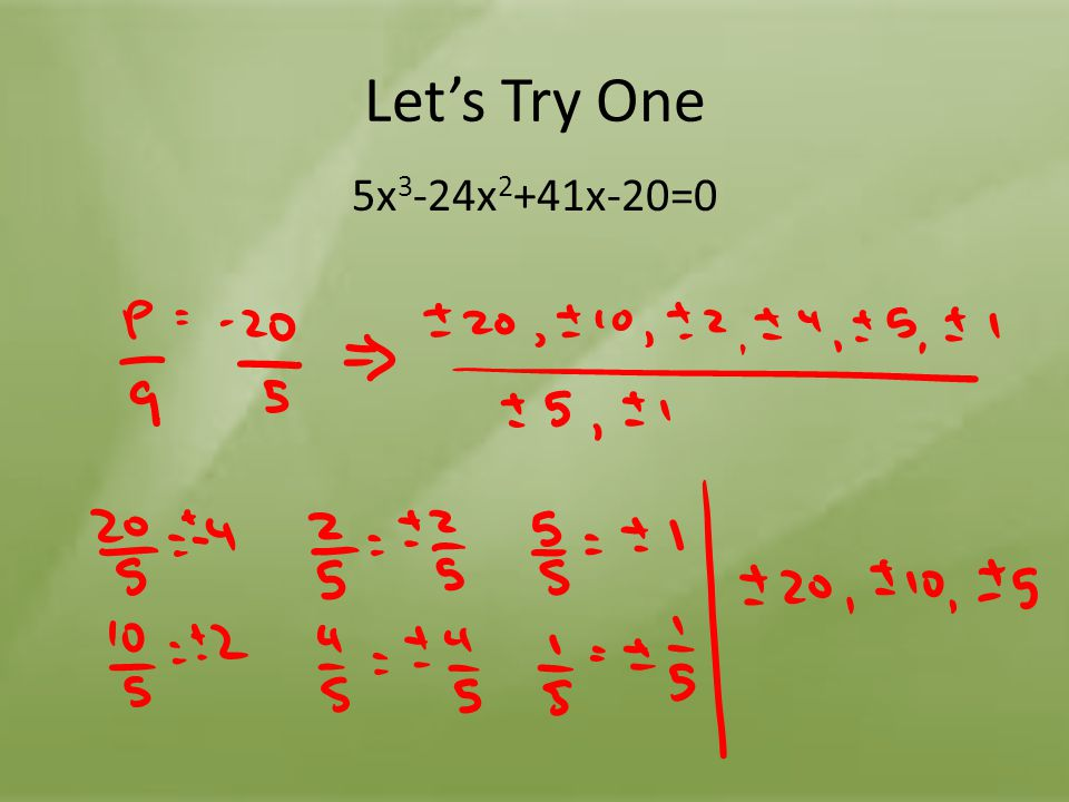 Let's Try One 5x 3 -24x 2 +41x-20=0