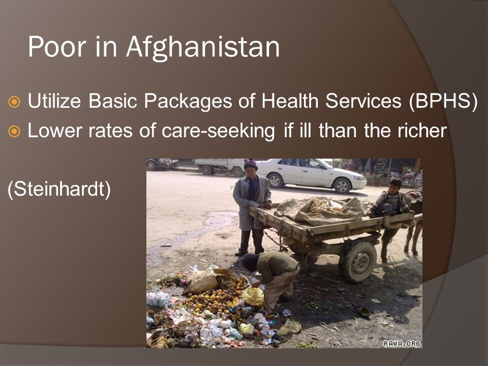 Wealthy in Afghanistan  High rates of care-seeking (Steinhardt)