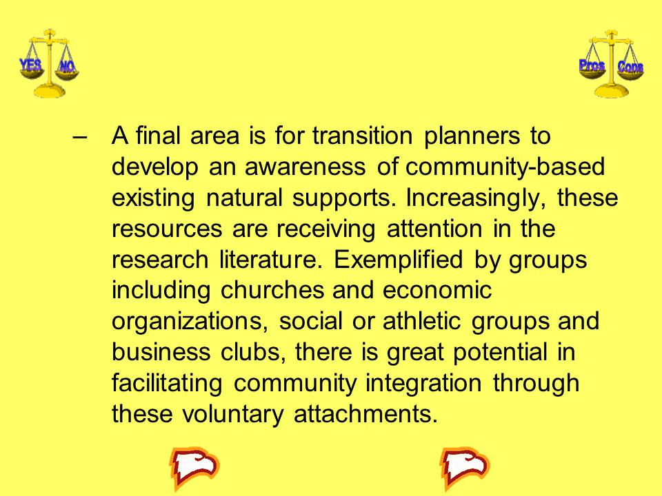 –A final area is for transition planners to develop an awareness of community-based existing natural supports.