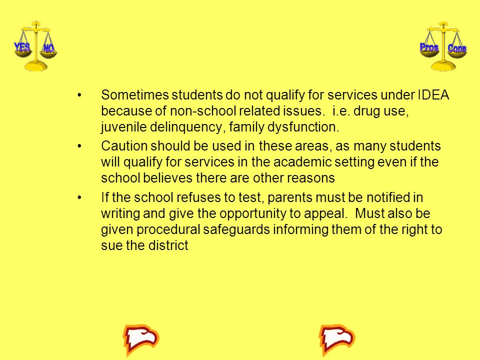 Sometimes students do not qualify for services under IDEA because of non-school related issues.