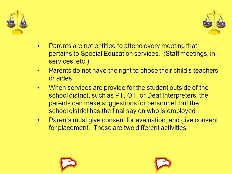 Parents are not entitled to attend every meeting that pertains to Special Education services.