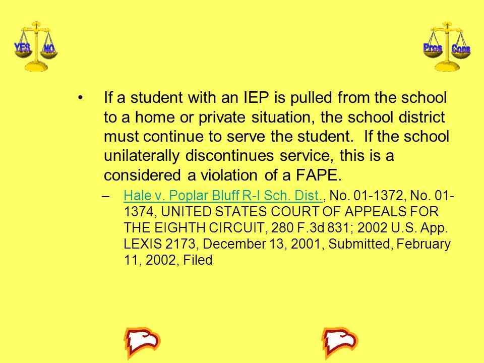 If a student with an IEP is pulled from the school to a home or private situation, the school district must continue to serve the student.