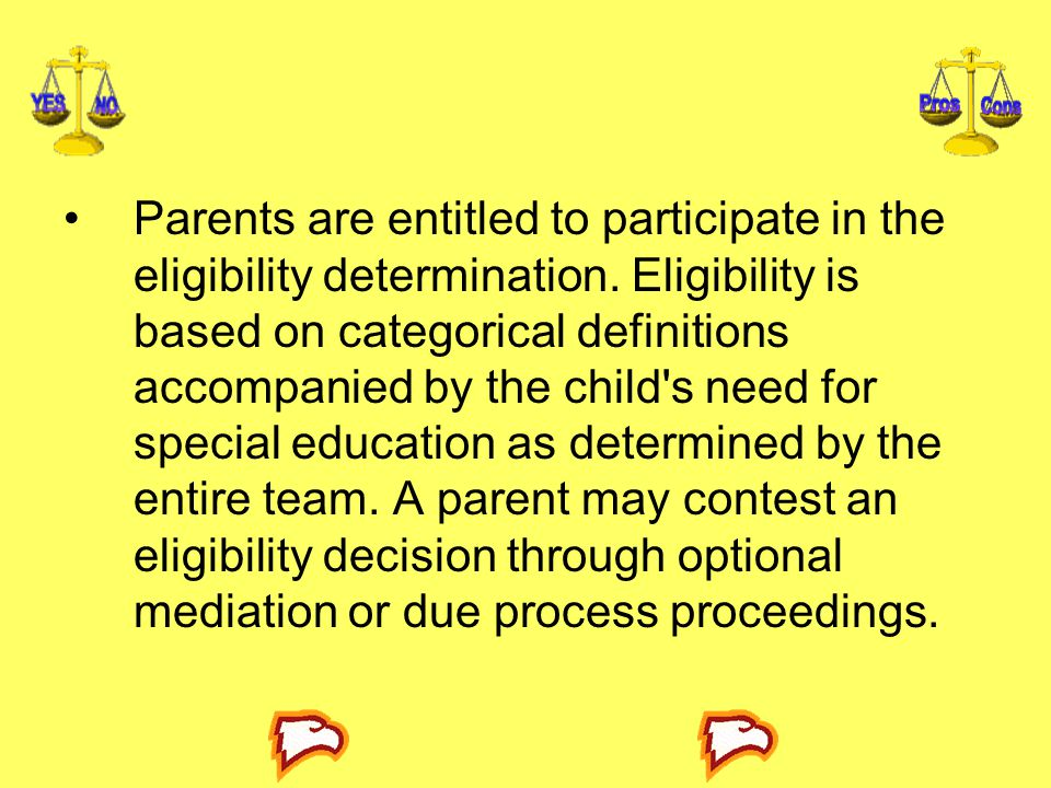 Parents are entitled to participate in the eligibility determination.