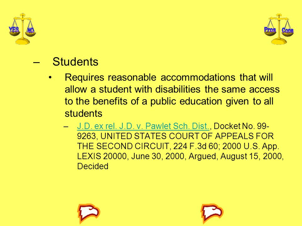 –Students Requires reasonable accommodations that will allow a student with disabilities the same access to the benefits of a public education given to all students –J.D.