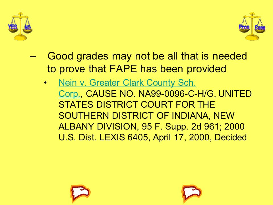 –Good grades may not be all that is needed to prove that FAPE has been provided Nein v.
