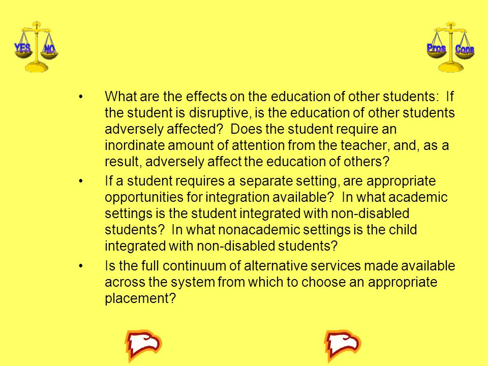 What are the effects on the education of other students: If the student is disruptive, is the education of other students adversely affected.