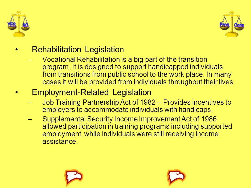 Rehabilitation Legislation –Vocational Rehabilitation is a big part of the transition program.