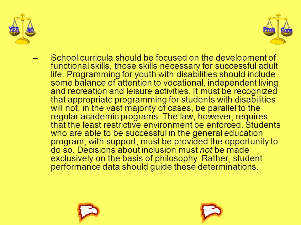 –School curricula should be focused on the development of functional skills, those skills necessary for successful adult life.