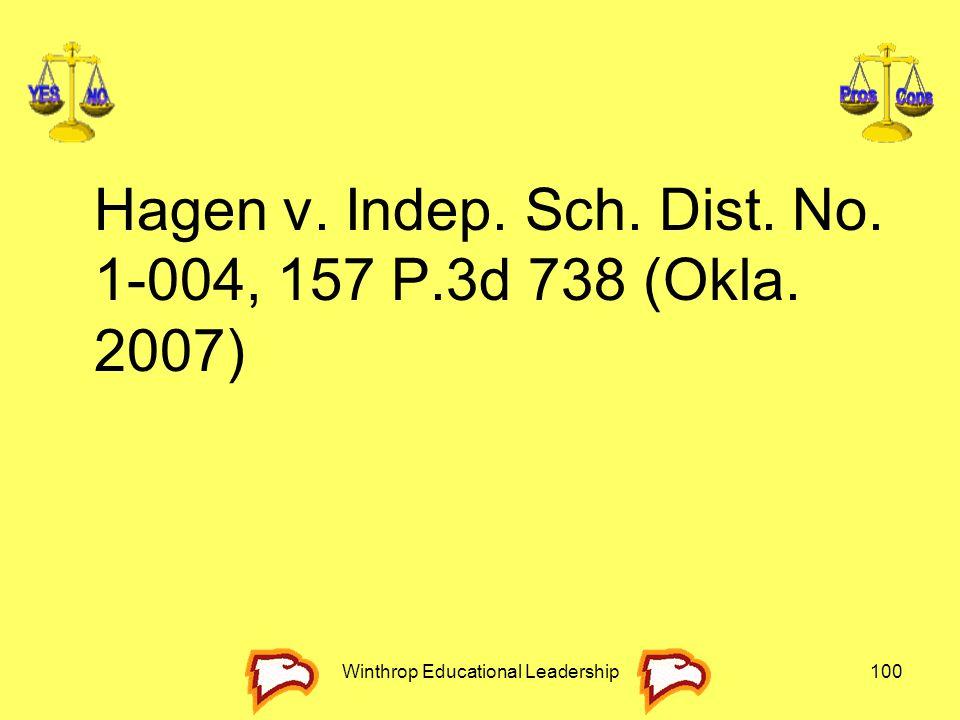 Hagen v. Indep. Sch. Dist. No. 1-004, 157 P.3d 738 (Okla. 2007) Winthrop Educational Leadership100