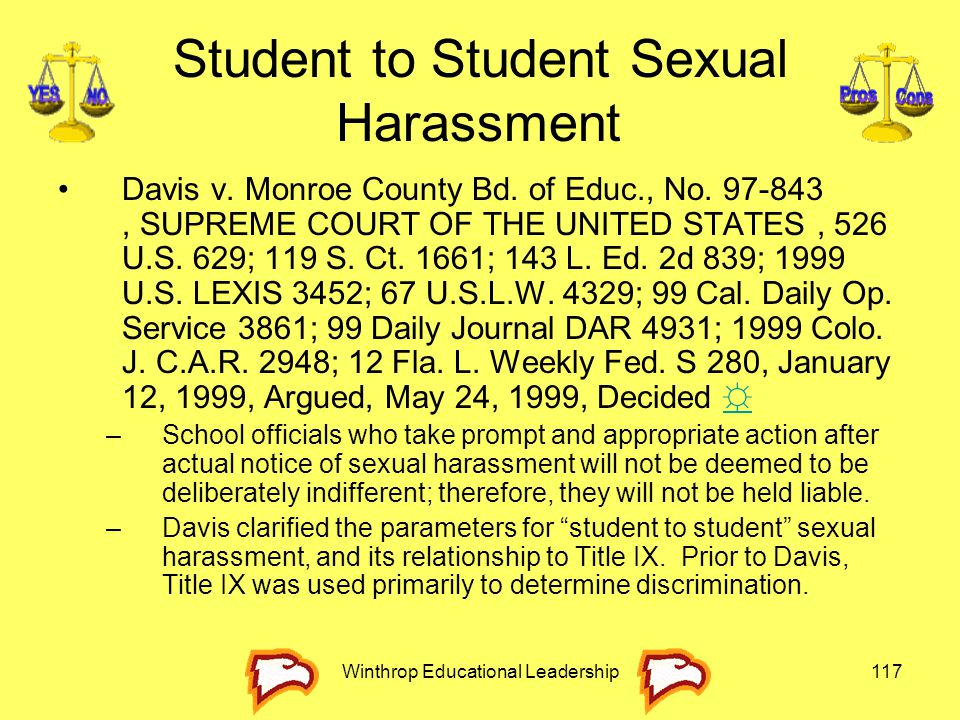 Winthrop Educational Leadership117 Student to Student Sexual Harassment Davis v. Monroe County Bd. of Educ., No. 97-843, SUPREME COURT OF THE UNITED S