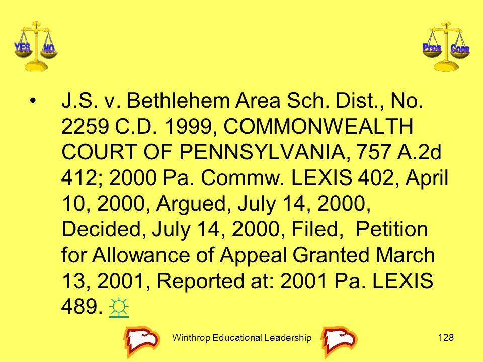 Winthrop Educational Leadership128 J.S. v. Bethlehem Area Sch. Dist., No. 2259 C.D. 1999, COMMONWEALTH COURT OF PENNSYLVANIA, 757 A.2d 412; 2000 Pa. C