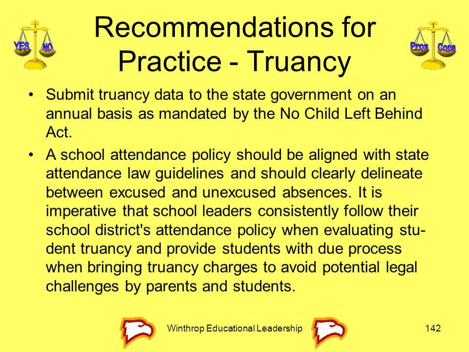 Recommendations for Practice - Truancy Submit truancy data to the state government on an annual basis as mandated by the No Child Left Behind Act. A s