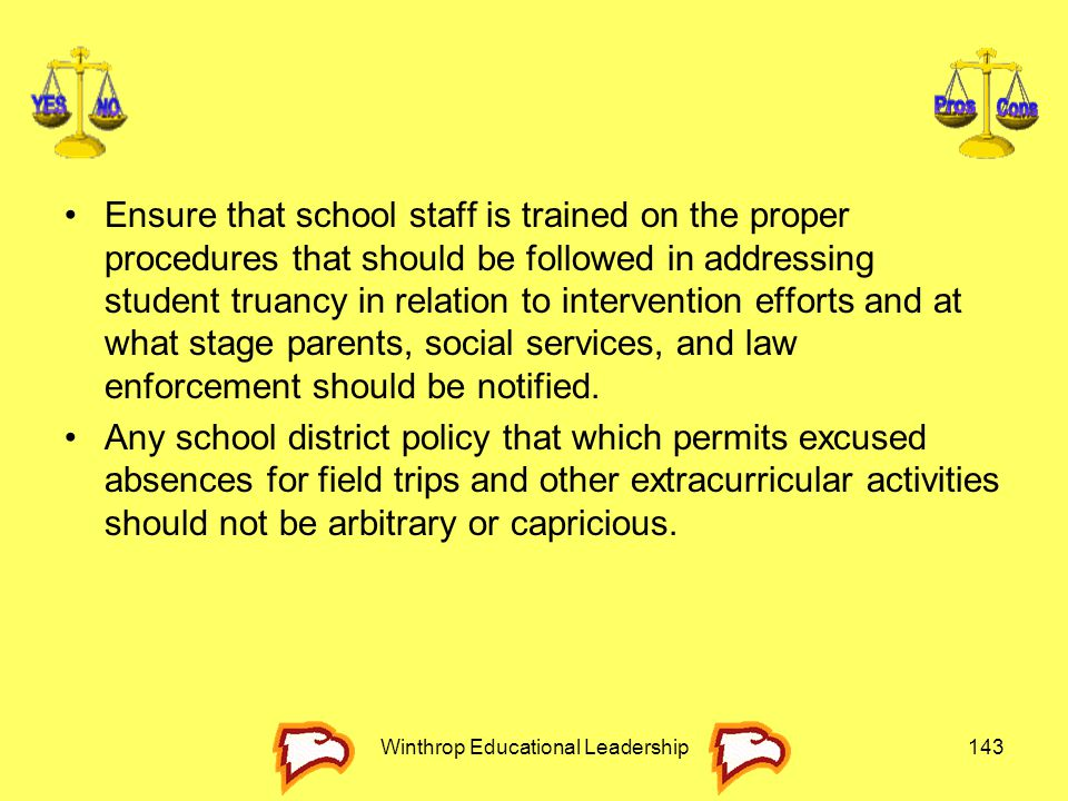 Ensure that school staff is trained on the proper procedures that should be followed in addressing student truancy in relation to intervention efforts