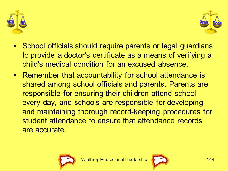 School officials should require parents or legal guardians to provide a doctor's certificate as a means of verifying a child's medical condition for