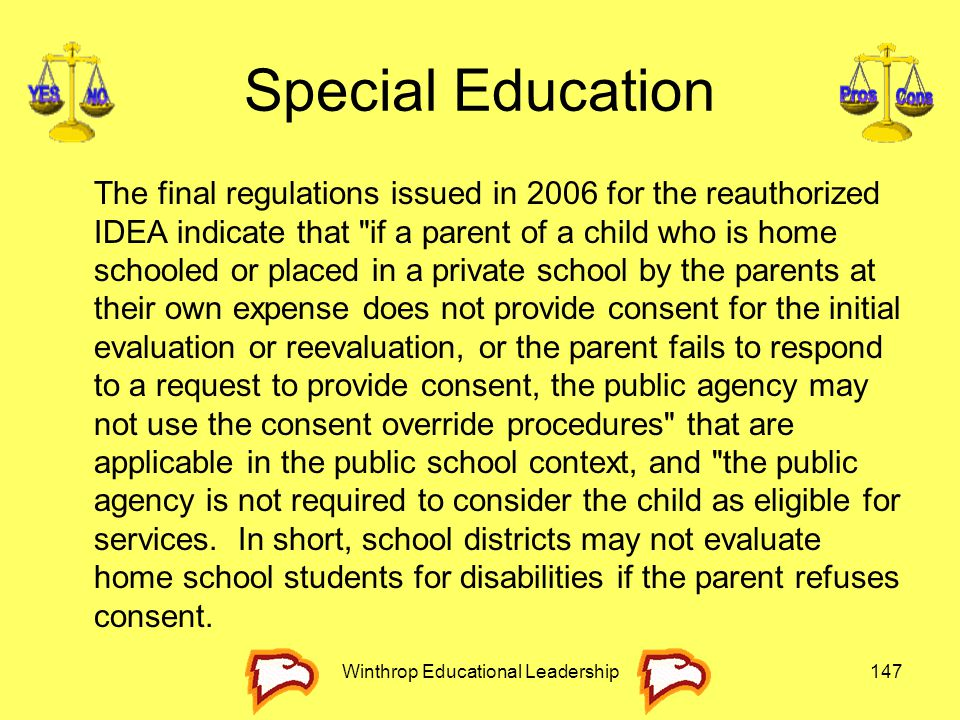 Special Education The final regulations issued in 2006 for the reauthorized IDEA indicate that